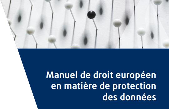 Le Manuel de droit européen en matière de protection des données est disponible en version française